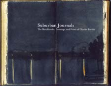 Suburban Journals: The Sketchbooks, Drawings, and Prints of Charles Ritchie