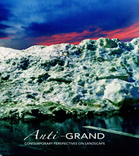 Anti-Grand: Contemporary Perspectives on Landscape