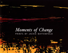 Moments of Change: Prints by Jackie Battenfield