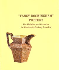 Fancy Rockingham Pottery: The Modeller and Ceramics in Nineteenth-Century America