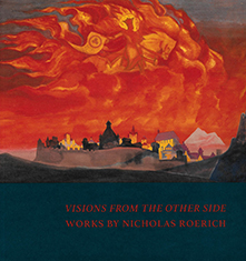 Visions From The Other Side: Works By Nicholas Roerich